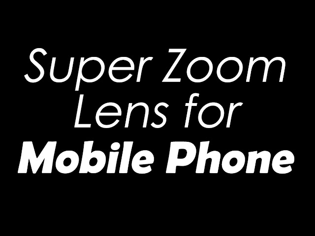 Super Zoom & Lens Tips for Your Smartphone - ReadyZoomLens: That Mobile Shop
