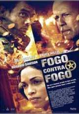 Baixar filme Fogo Contra Fogo 2013