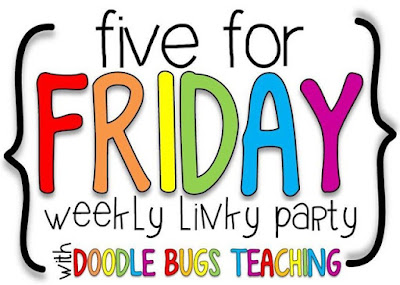 http://doodlebugsteaching.blogspot.com/2016/04/five-for-friday-linky-party-friday.html