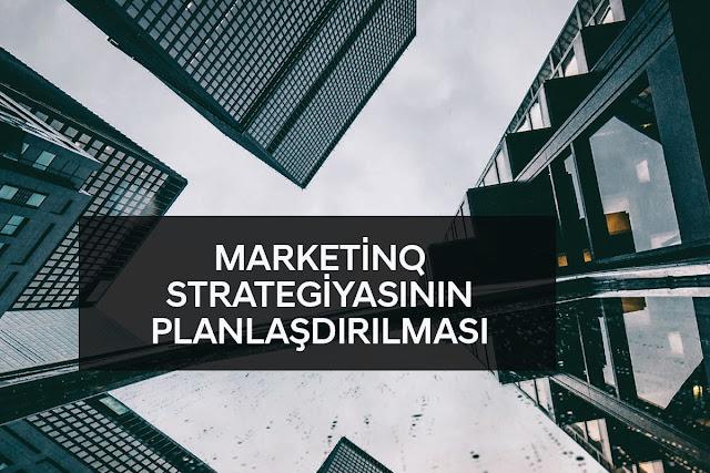 Marketinq strategiyasının planlaşdırılması