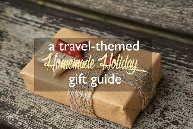 A Travel-Themed Homemade Holiday Gift Guide | CosmosMariners.com