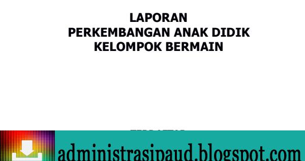 Contoh Laporan Perkembangan Anak Raport Paud Administrasi Paud Administrasi Paud