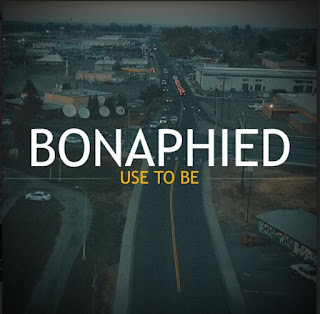 New Music: Bonaphied - Use To Be