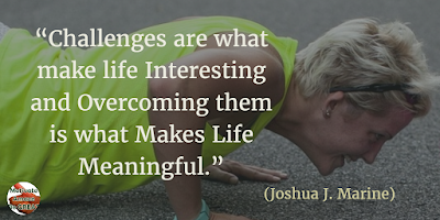 "71 Quotes About Life Being Hard But Getting Through It: ""Challenges are what make life interesting and overcoming them is what makes life meaningful."" - Joshua J. Marine"