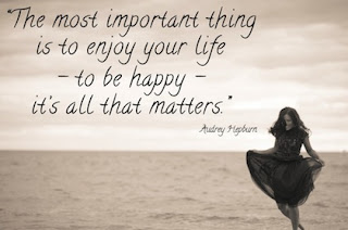 The most important thing is to enjoy your life to be happy its all that matters - happiness quotes