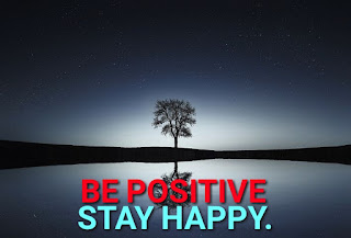 Be positive stay positive.