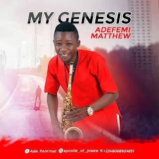 MY GENESIS by Adefemi Matthew