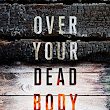 Over Your Dead Body by Dan Wells (John Cleaver Series #5) 7/10