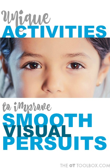 Activities to improve smooth visual pursuits
