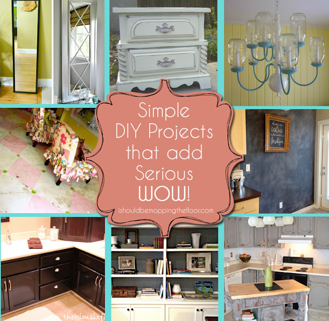 Simple & Easy DIY Projects that add Serious WOW! from ishouldbemoppingthefloor.com