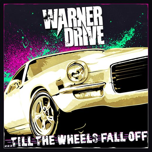 WARNER DRIVE - Till The Wheels Fall Off (2017) full