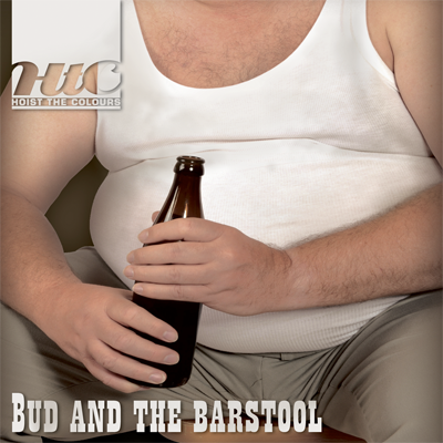 <center>Hoist The Colours - Bud And The Barstool EP (2012)</center>