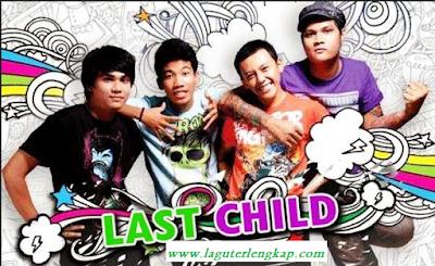 Kumpulan Lagu Last Child Terlengkap Gratis