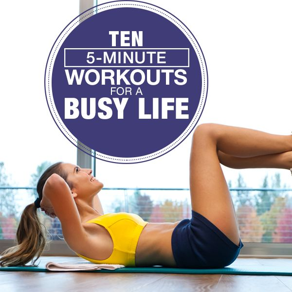 10 (5-Minute) Workouts For A Busy Life