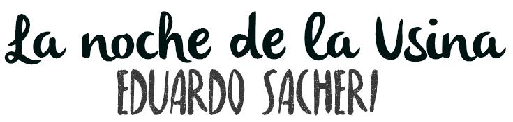 La noche de la Usina, Eduardo Sacheri.