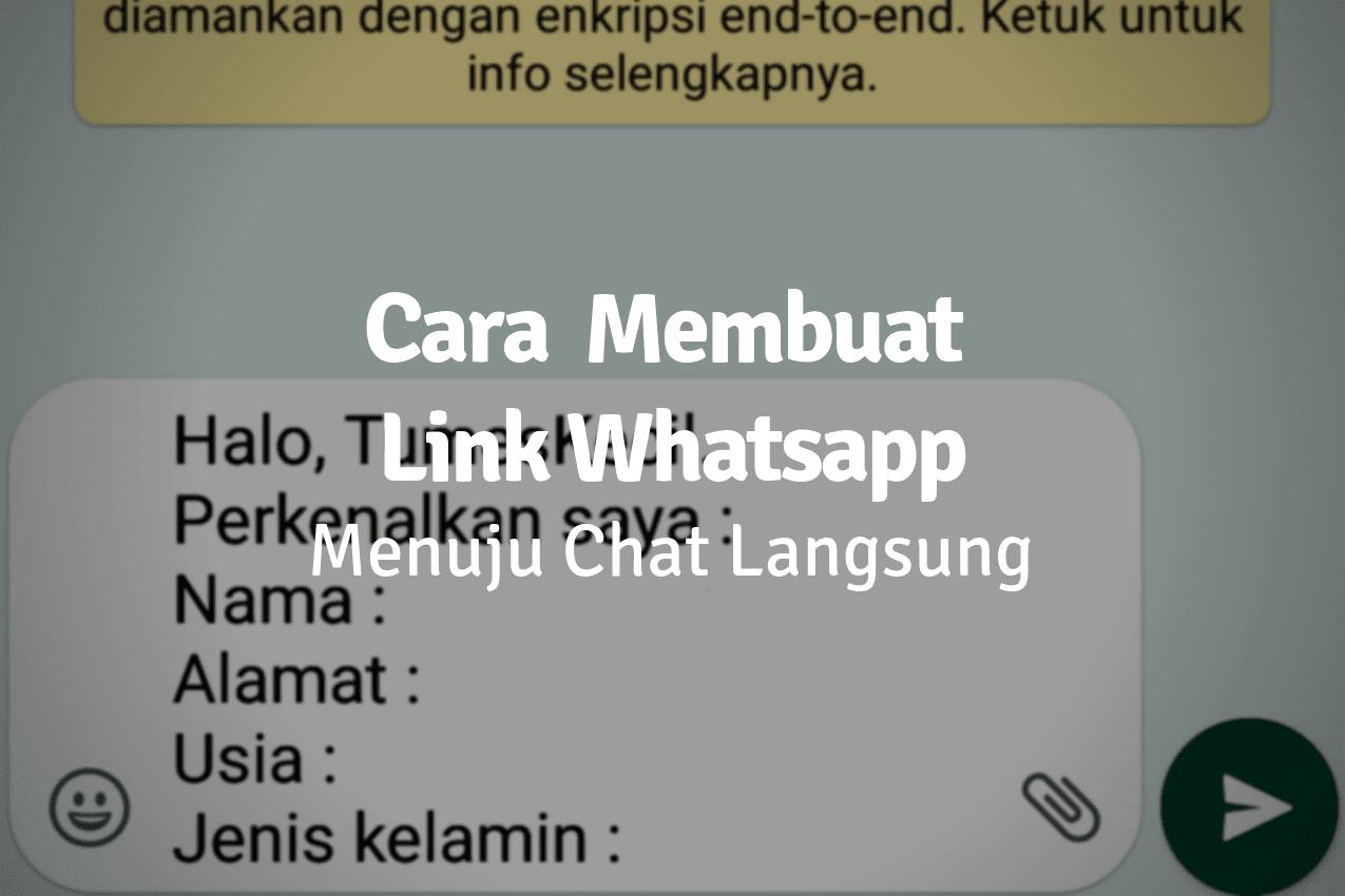 Cara Membuat Link Whatsapp Menuju Chat Langsung Tanpa Simpan Nomor Penerima