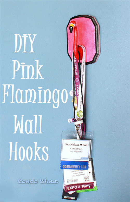 Condo BluesHow to Make Flamingo Wall Hooks