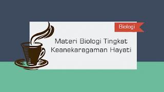 Materi Biologi Tingkat Keanekaragaman Hayati