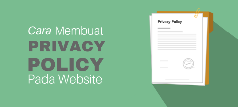 Cara Membuat Privacy Policy di Website (Legal)