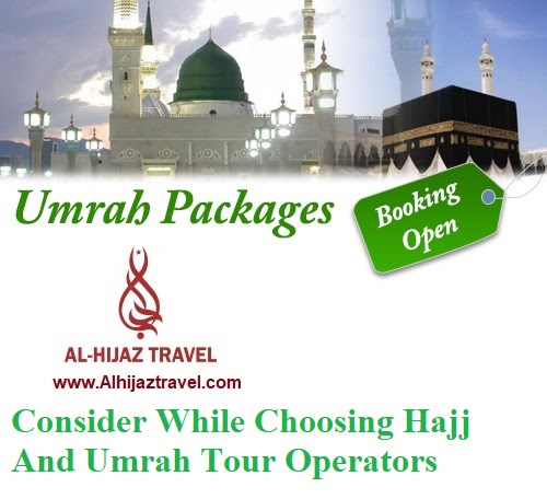 Essential Things You Need to Consider While Choosing Hajj And Umrah Tour Operators