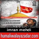 http://www.humaliwalayazadar.com/2014/02/imran-mehdi-nohay-2015.html
