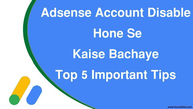 Adsense Account Disable Hone Se Kaise Bachaye? 5 Important Tips