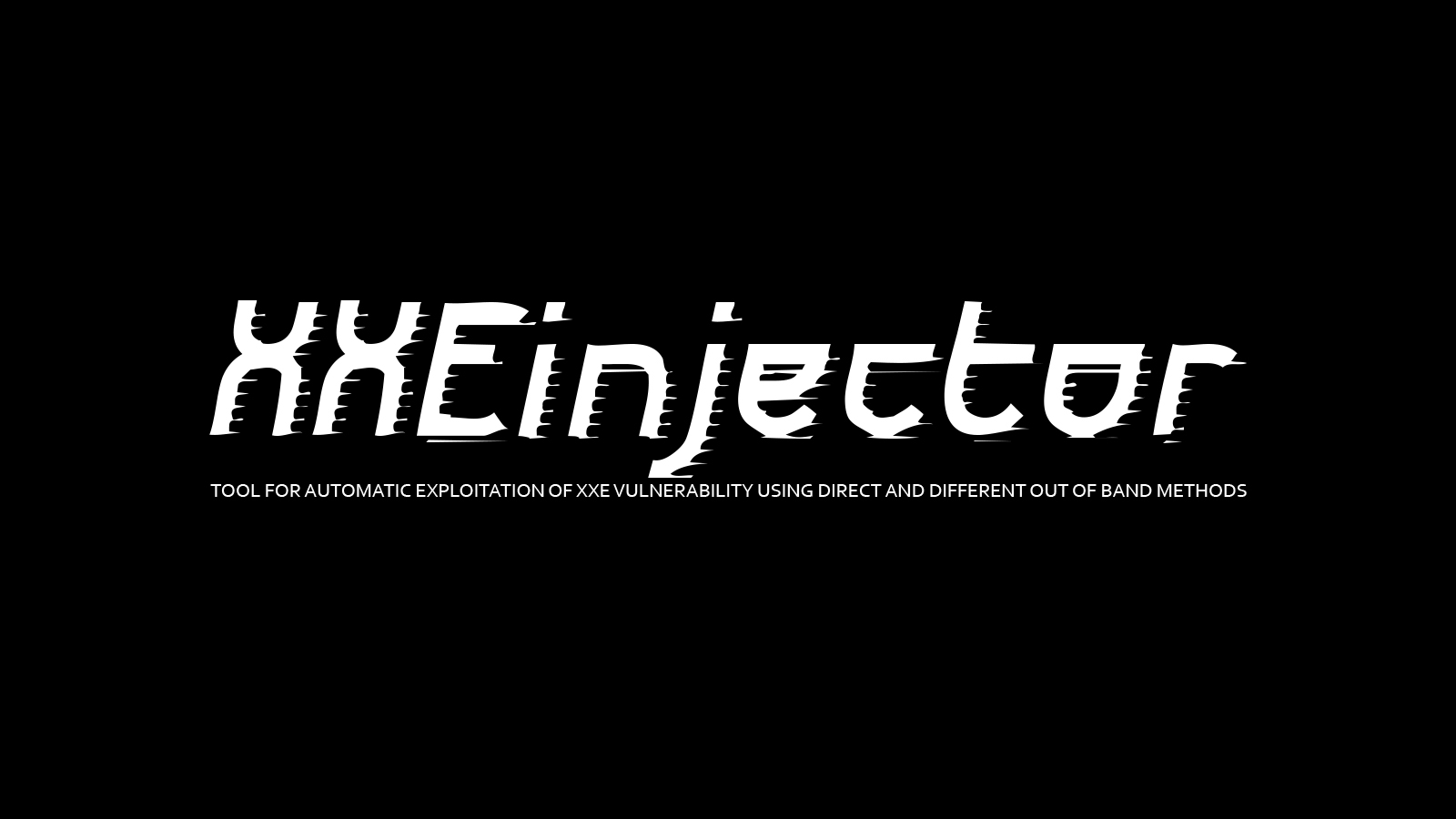 XXEinjector - Tool for Automatic Exploitation of XXE Vulnerability Using Direct and Different Out of Band Methods