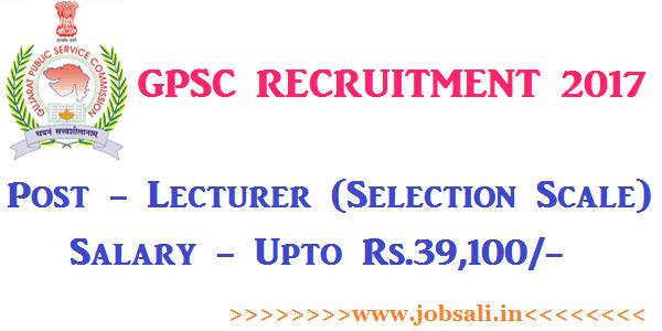 GPSC Vacancy, Govt jobs in Gujarat, GPSC Lecturer vacancy