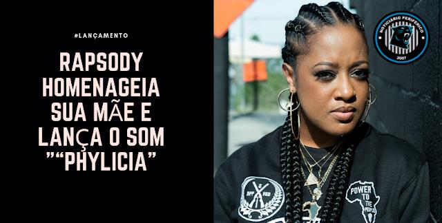 """Rapsody homenageia sua mãe e lança o som """"""""Phylicia"""""""