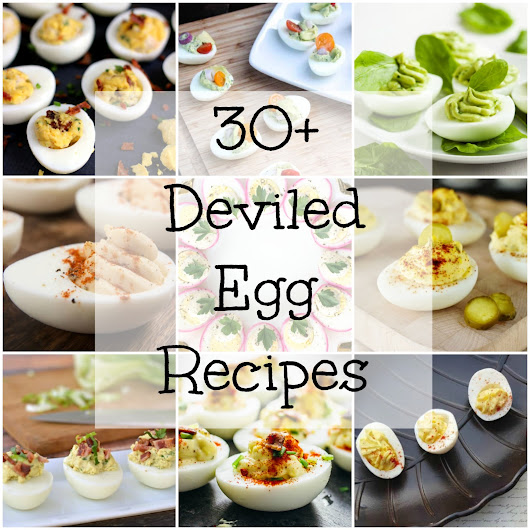 30+ Recipes for Deviled Eggs
