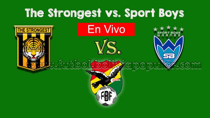 【En Vivo Online】The Strongest vs. Sport Boys - Torneo Clausura 2018
