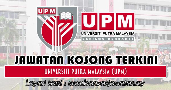 Jawatan Kosong 2018 di Universiti Putra Malaysia (UPM)