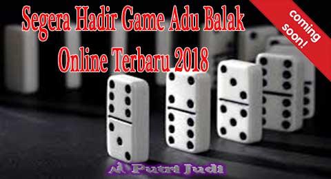 Segera Hadir Game Adu Balak Online Terbaru 2018