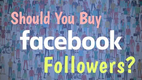 Should You Buy Facebook Profile Followers?