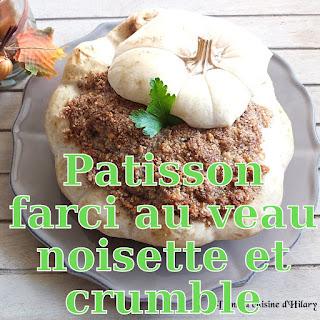 http://danslacuisinedhilary.blogspot.fr/2016/11/patisson-farci-veau-noisettes-crumble.html