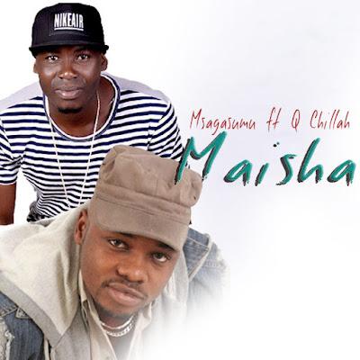 Msagasumu FT Q Chillah – MAISHA