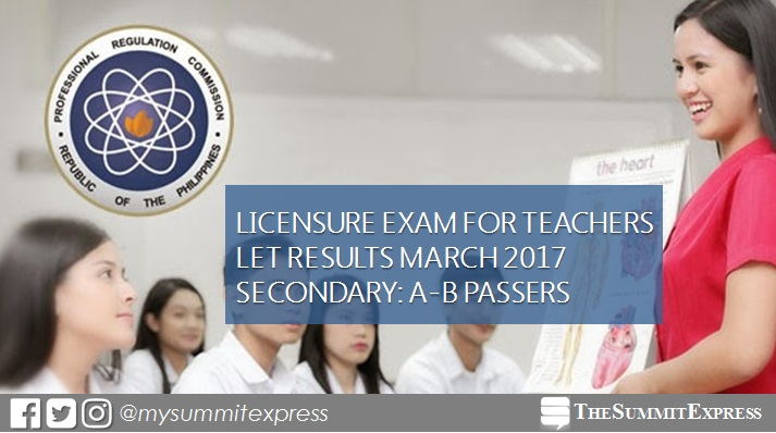 A-B Passers: Secondary LET Results March 2017 teacher board exam
