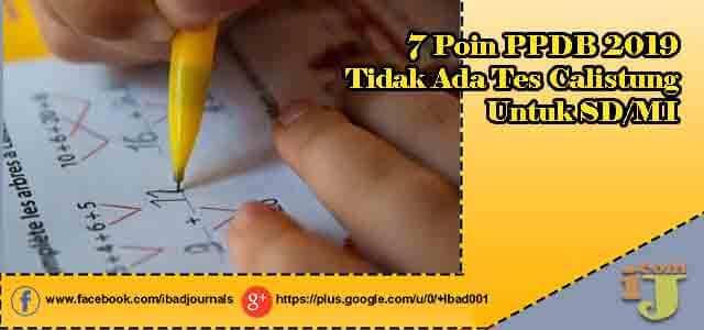 7 Poin PPDB 2019 Tidak Ada Tes Calistung Untuk SD/MI