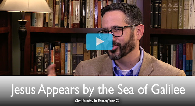 The Mass Readings Explained: Jesus Appears by the Sea of Galilee