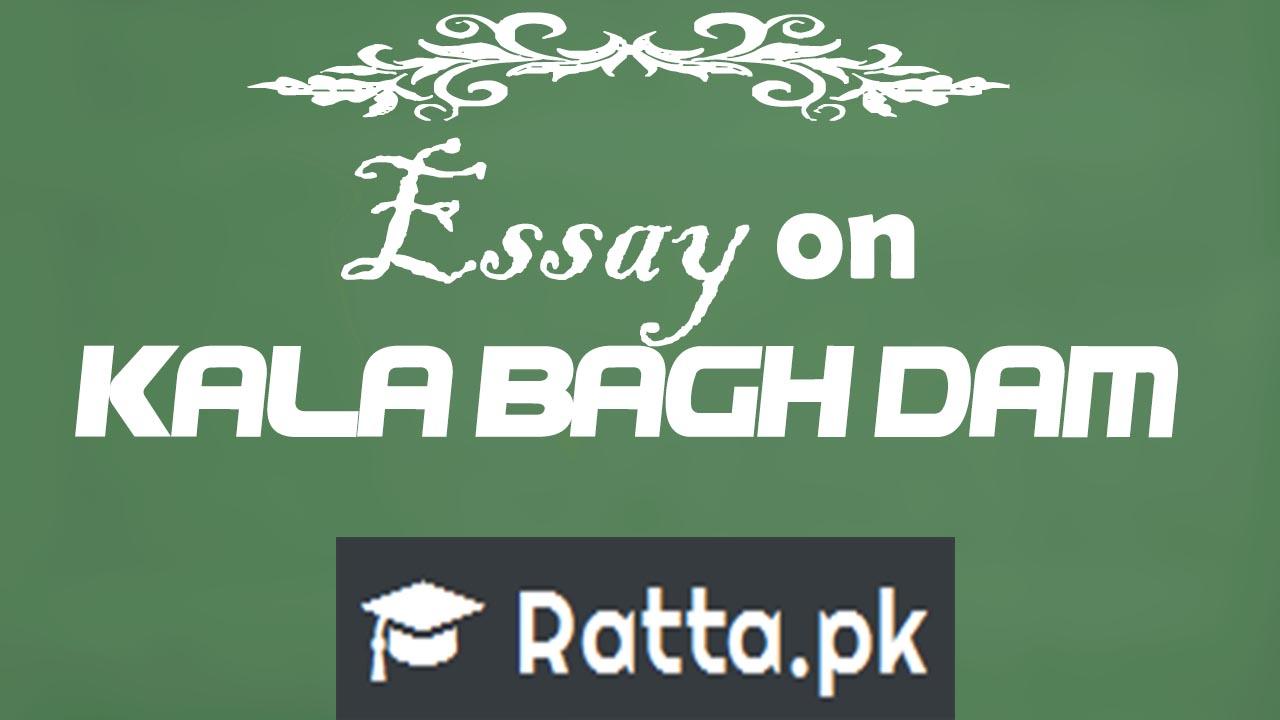 English Essay on Kala Bagh Dam for Inter FSC/ICS/FA/ICOM & BA/BSC level Students.
