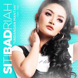 Lirik Lagu Siti Badriah - Undangan Mantan