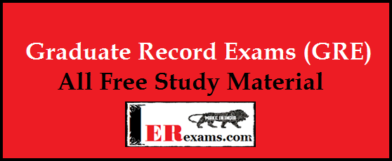 Graduate Record Exams (GRE) All Free Study Material. The graduate record exams (GRE) exam all study material Analytical Writing, Verbal Reasoning and Quantitative Reasoning free pdf, software, doc file all exams guidance, mock test Manhattan, Barron's And Mcgraw Hills Gre, Magoosh All exams study material free of cost