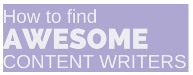 How to Find Awesome Content Writers in 2020