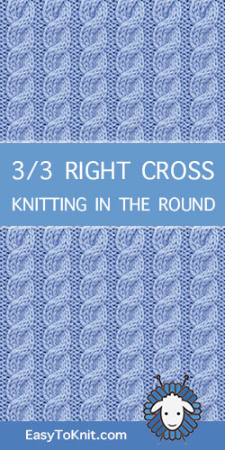 How to knit the 3/3 Right Cross Cable stitch in the round.