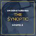 UNDERSTANDING THE SYNOPTIC GOSPELS (PT3)