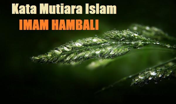 22+ Kata Mutiara Islam Imam Hambali, Sang Pemegang Teguh Hadis Nabi