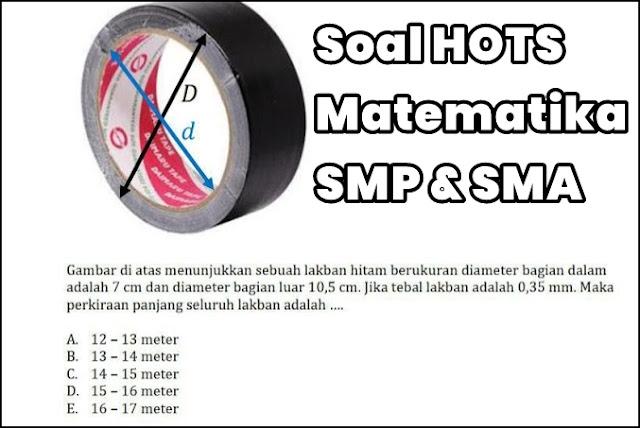 Soal HOTS Matematika SMP dan Matematika SMA