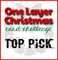 One Layer Xmas Card Challenge - Top Pick