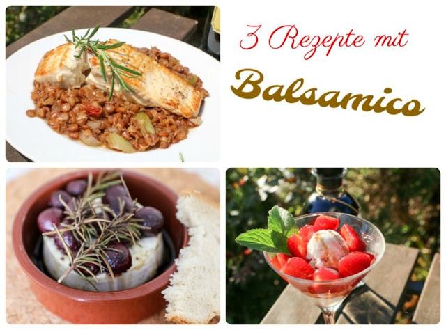 3 Rezepte mit Balsamico
