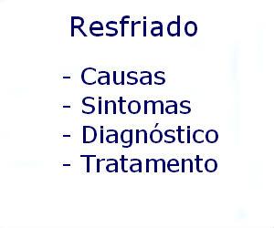 Resfriado causas sintomas diagnóstico tratamento prevenção riscos complicações